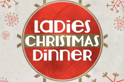 Ladies Christmas Dinner – Tues, Dec 9th, 6pm