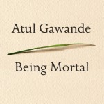 "Book Cover for ""Being Mortal"""