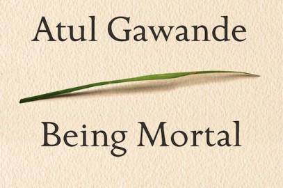 April Book Club:  Atul Gawande, Being Mortal